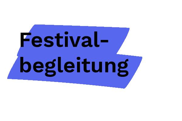 Festivalbegleitung